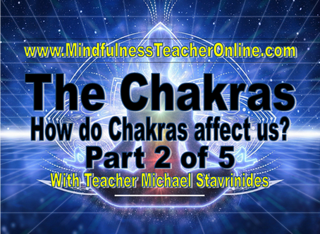 How do Chakras affect us? - By Teacher Michael Stavrinides