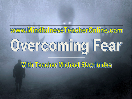 Overcoming Fear  With Teacher Michael Stavrinides.