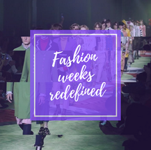 Fashion Weeks Redefined