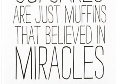 Mud Pie: Funny Baking Towel- Cupcakes are just Muffins that Believed in Miracles