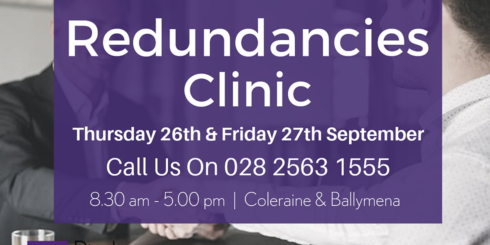 Redundancies Clinic - Coleraine & Ballymena