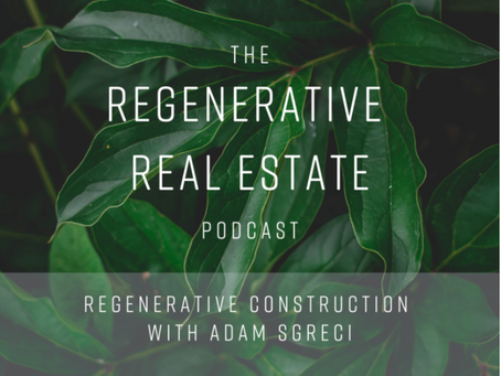 Podcast on Regenerative Construction with Latitude Real Estate
