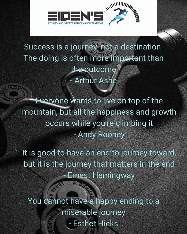 Trust the process and enjoy the journey towards your goals