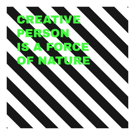 Creative person is a force of nature