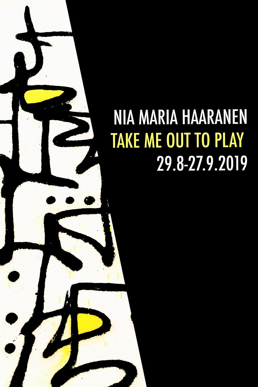 Nia Maria Haaranen - Take Me Out To Play- Contemporary Art Exhibition - 29.8-27.9.2019