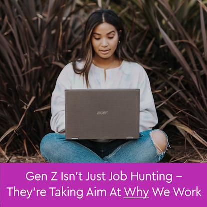 Gen Z & Why We Work