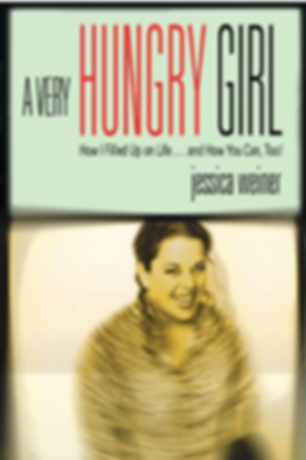 A Very Hungry Girl Jess Weiner Book