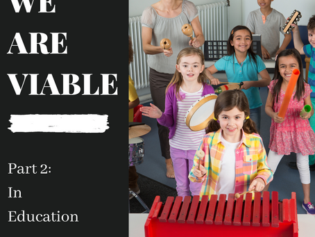 We are Viable: In Education