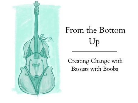 From the Bottom Up: Creating Change with Bassists with Boobs