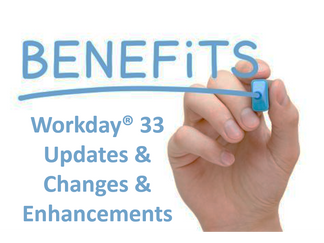 Workday® 33 Benefit Changes: Arrived to a Tenant Near You