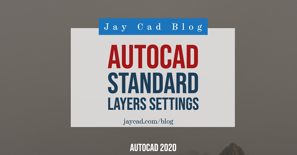 Autocad Standard Layers Settings   A guide By Jay Cad