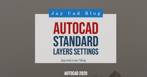 Autocad Standard Layers Settings | A guide By Jay Cad