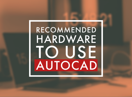 Recommended Hardware to Use Autocad LT - 2020 UPDATE