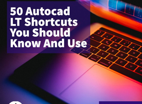 50 Autocad LT Shortcuts You Should Know