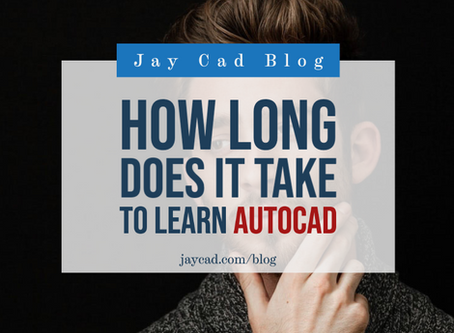 How Long Does it Take to Learn Autocad - 2020 Update