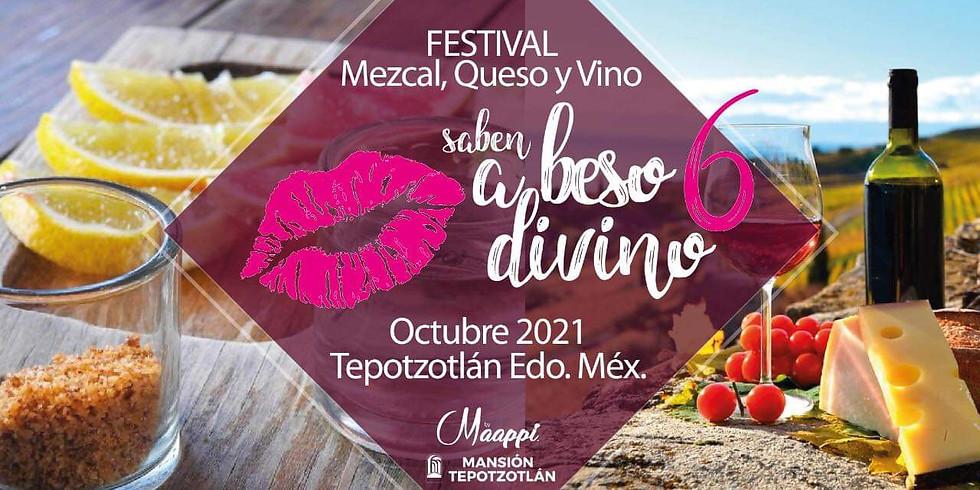 """Festival MEZCAL, QUESO Y VINO """"Saben a beso divino"""""""