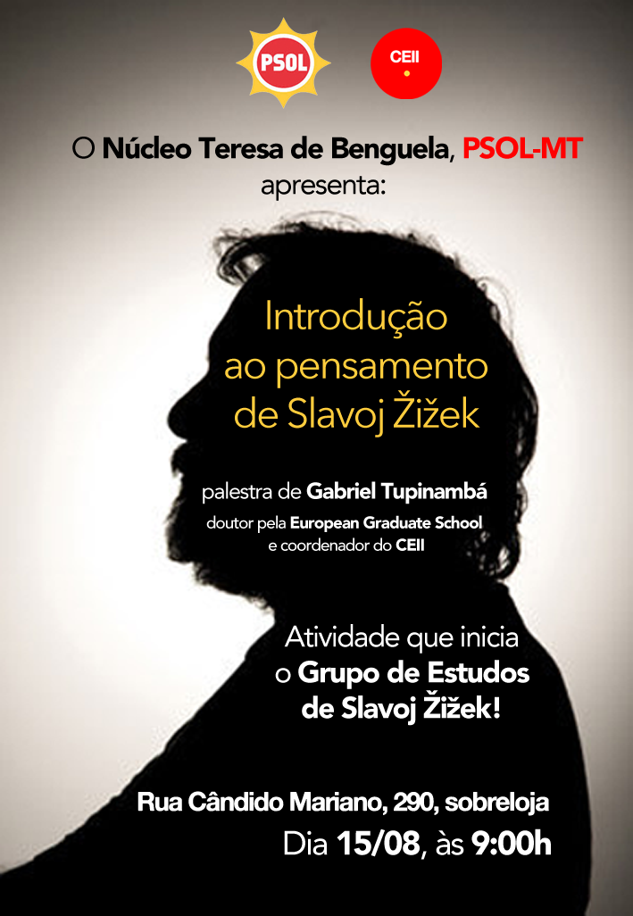 Introdução ao pensamento de Slavoj Zizek (PSOl MT, 2014)