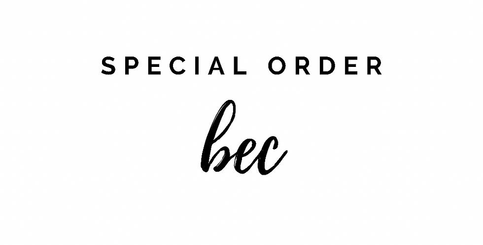 custom order Bec