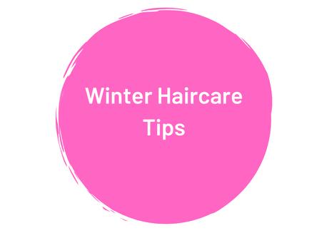 Winter Haircare Tips