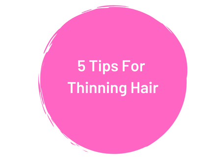 5 Tips for Thinning Hair