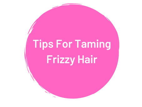 Tips For Taming Frizzy Hair