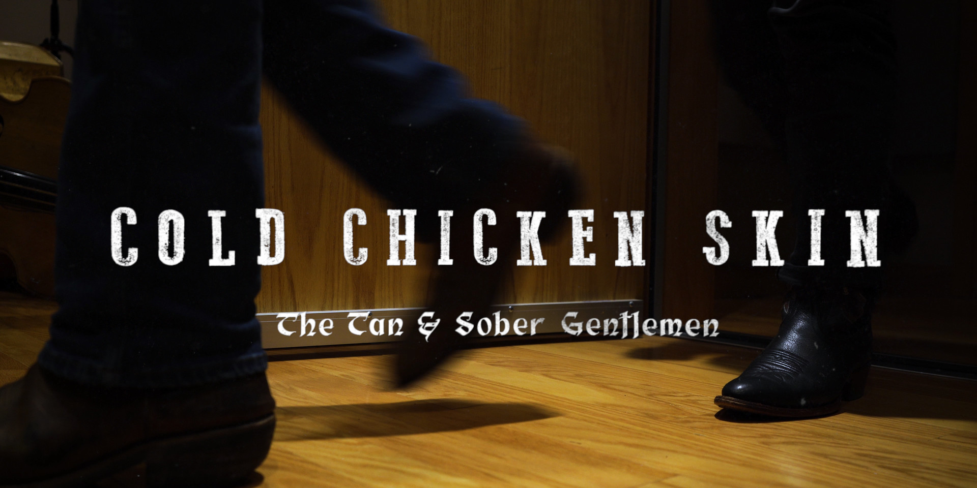 The Tan & Sober Gentlemen - Cold Chicken Skin (Official Video)
