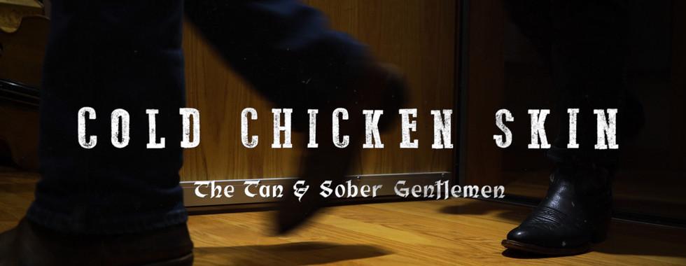 The Tan & Sober Gentlemen - Cold Chicken Skin (Official Video)