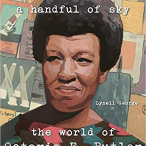 a handful of earth a handful of sky: the world of Octavia E. Butler