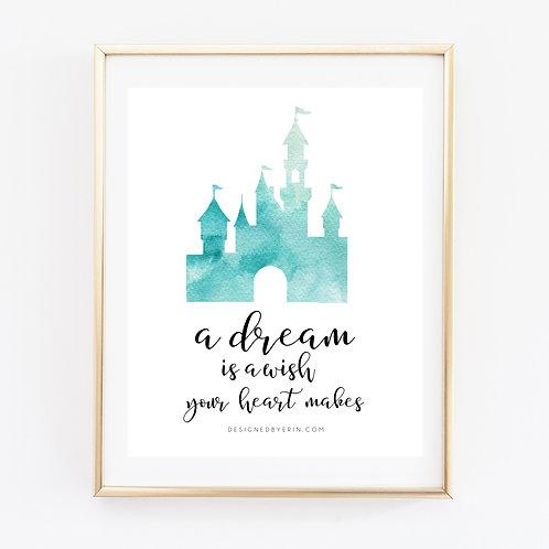 A Dream is A Wish Print