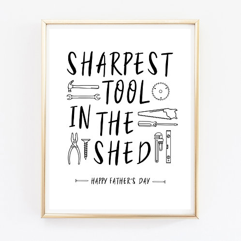 Sharpest Tool In The Shed Print