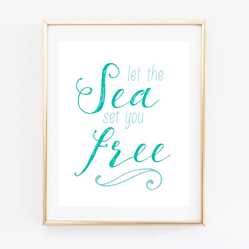 Sea Set You Free Print
