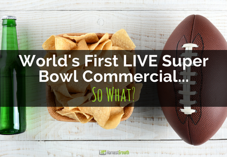 World's First LIVE Super Bowl Commercial. So What?