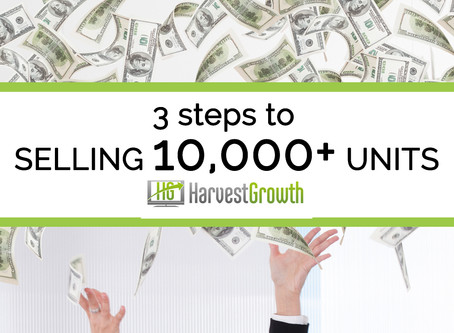 3 Steps to Selling 10,000+ Units