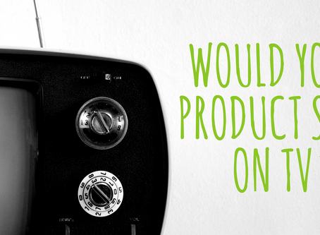 Would Your Product Sell on TV?