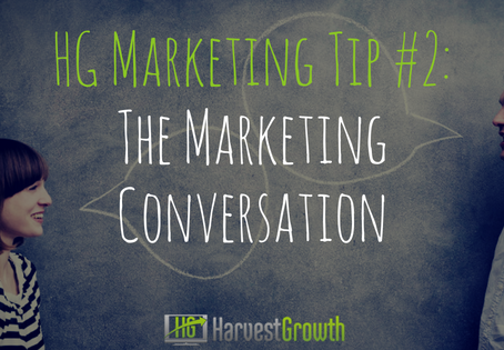 HG Marketing Tip #2: The Marketing Conversation