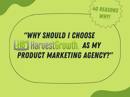 Top 40 Reasons To Choose Harvest Growth As Your Product Marketing Agency