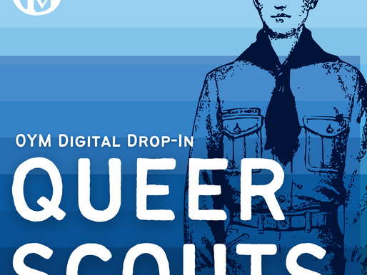 Dive Into Drop-In With OYM; The Queer Scouts Program