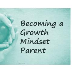 Become a growth mindset parent