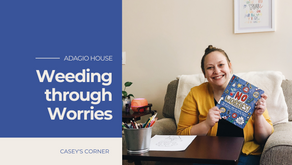 Casey's Corner - Weeding through Worries