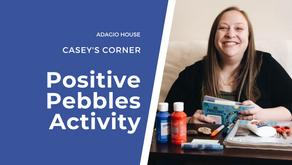 Casey's Corner - Positive Pebbles Activity