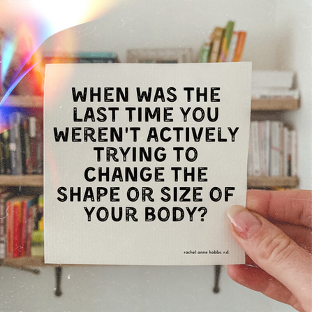 When was the last time you weren't actively trying to change your body?