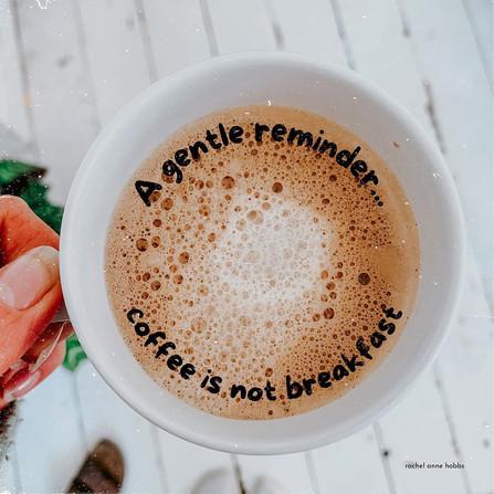 Coffee is not breakfast