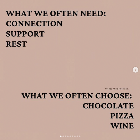 What we often need: connection, support and rest. What we often choose: chocolate, pizza and wine