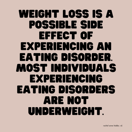 Weight loss is a possible side effect of experiencing eating disorder behaviours