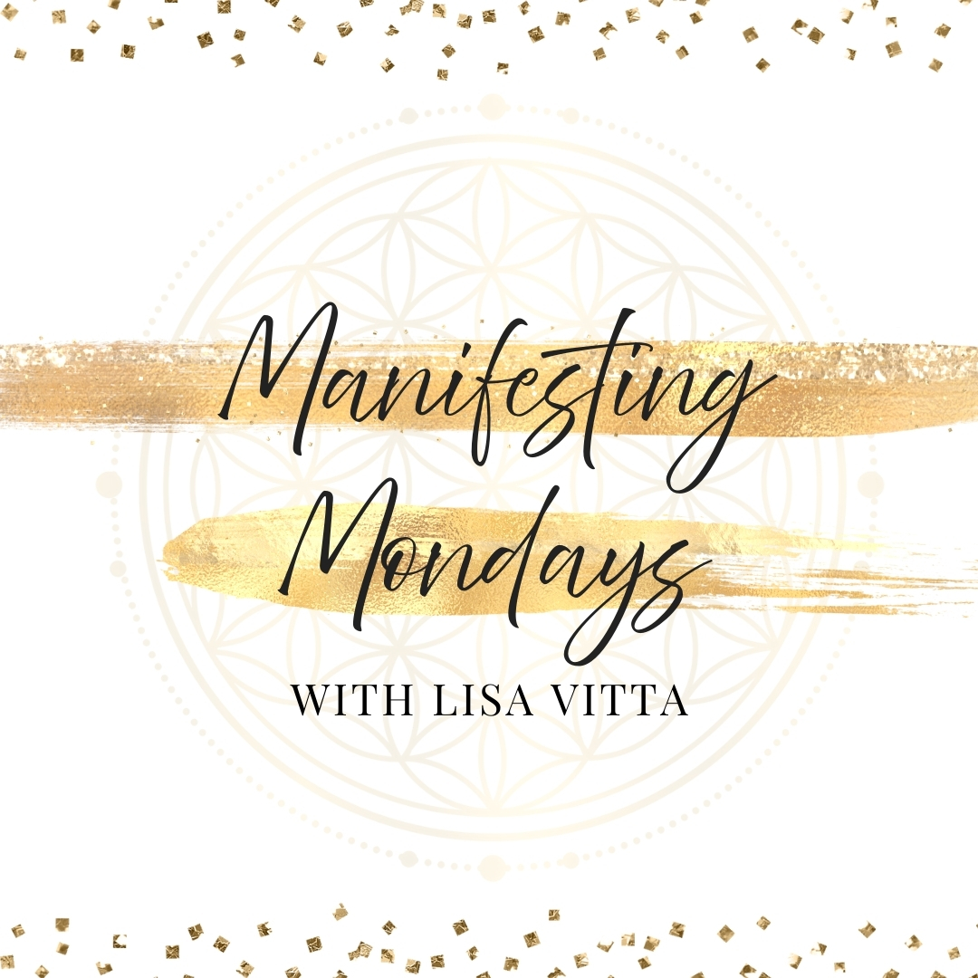 Manifesting Mondays with Lisa Vitta