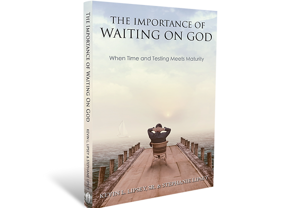 The Importance of Waiting on God