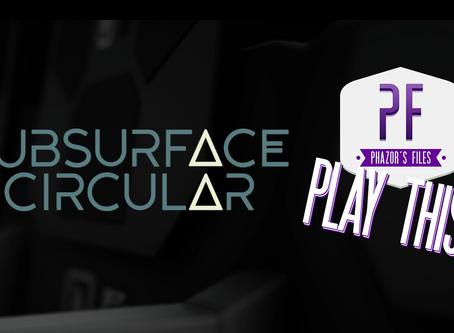 PLAY THIS #002: SUBSURFACE CIRCULAR