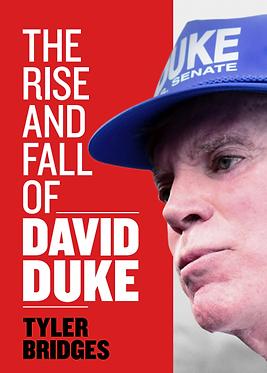 The Rise and Fall of David Duke
