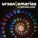 Urban America A Certain Love  Cover.png