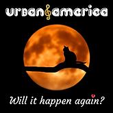 Urban America Will It Happen Again  Cove
